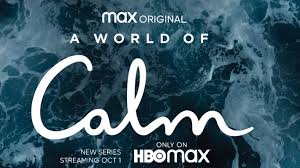 HBO Max World of Calm